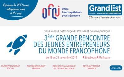 3e Grande rencontre des jeunes entrepreneurs du monde francophone en France 2019