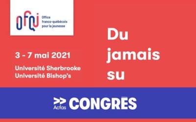 Congrès annuel de l'Acfas Association francophone pour le savoir 2021